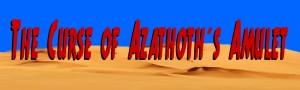 The Curse of Azathoth's Amulet